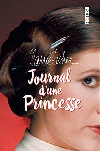 Carrie Fisher Journal d'une princess
